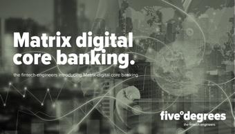 Matrix digital core banking